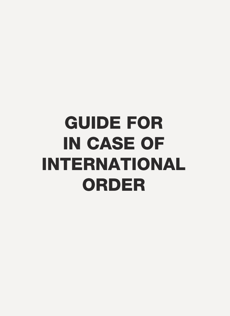 GUIDE FOR IN CASE OF INTERNATIONAL ORDER